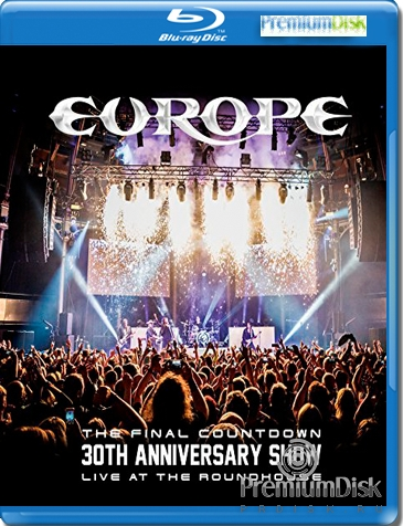 Europe – The Final Countdown 30th Anniversary Show - Live At The Roundhouse
