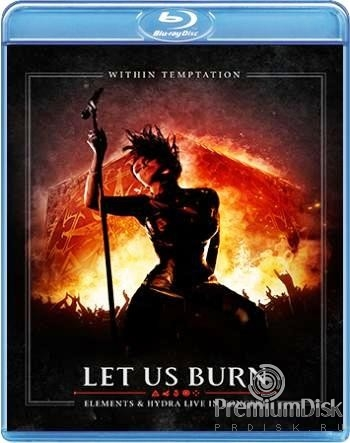 Within Temptation: Let Us Burn – Elements & Hydra Live in Concert
